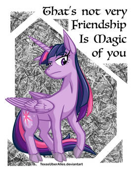 That's not very Friendship Is Magic of you
