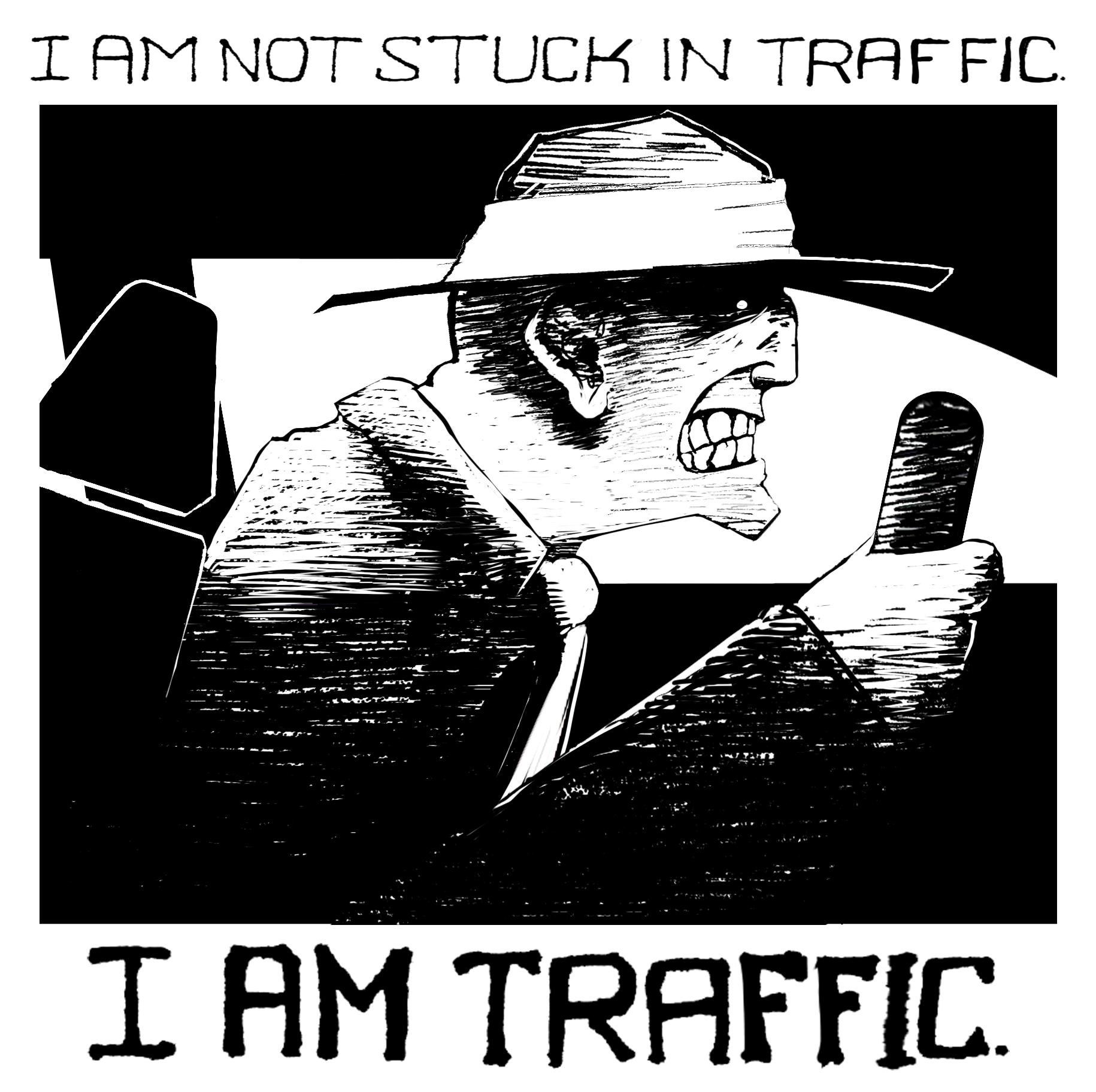 I Am Traffic by geoffsebesta