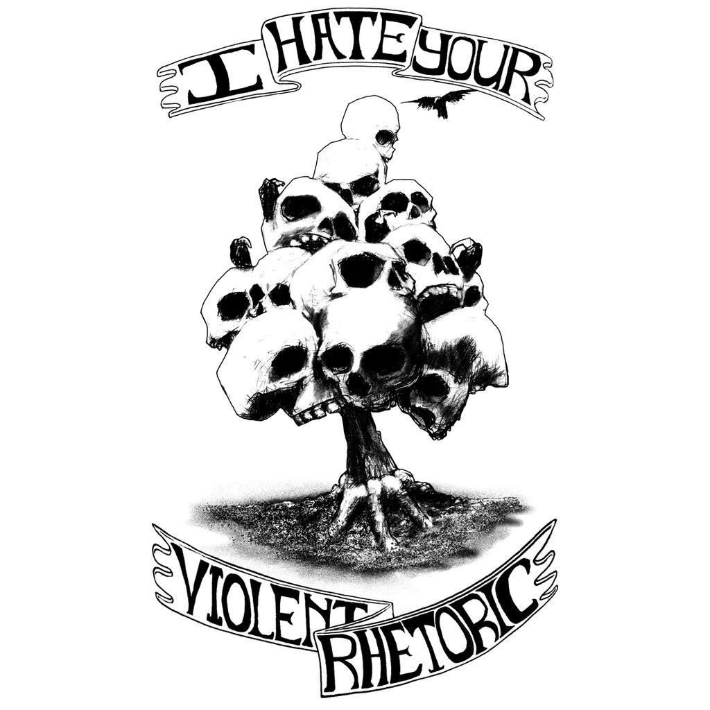 I Hate Your Violent Rhetoric