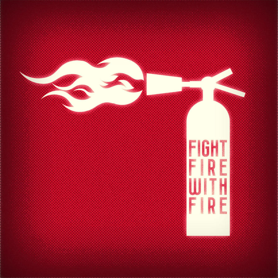 fight_fire_with_fire_by_fernandolucas.jpg