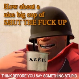 A cup of STFU by Malakith9701