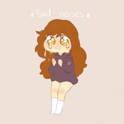 Sad noises