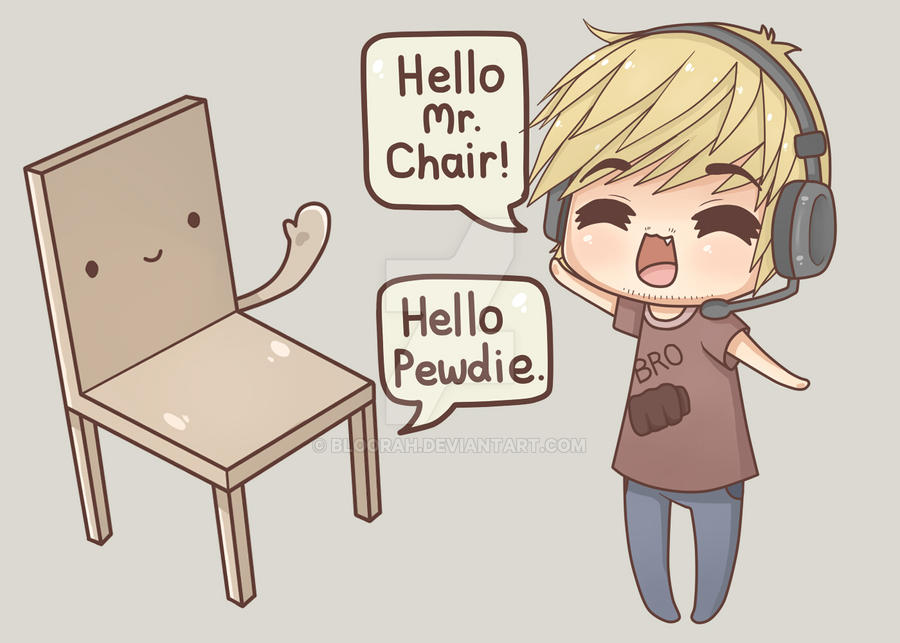 PewDiePie and Mr. Chair by Bloorah