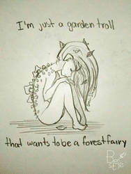 A garden troll that wishes to be a forest fairy