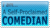 Self-Proclaimed Comedian stamp by Sir-Commandare