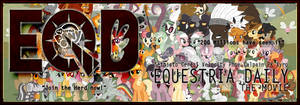 MLP : Equestria Daily : the movie banner