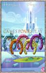 MLP : Games Ponies Play - Movie Poster