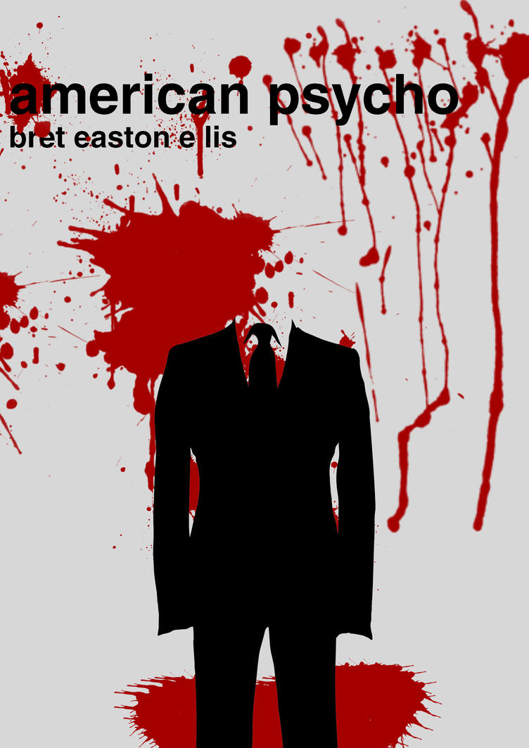 american psycho analysis of novel and Welcome to the litcharts study guide on bret easton ellis's american psycho created by the original team behind sparknotes, litcharts are the world's best literature guides the novel takes.