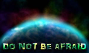 Do Not Be Afraid by Rogue-Ranger