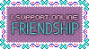 I Support Online Friendship