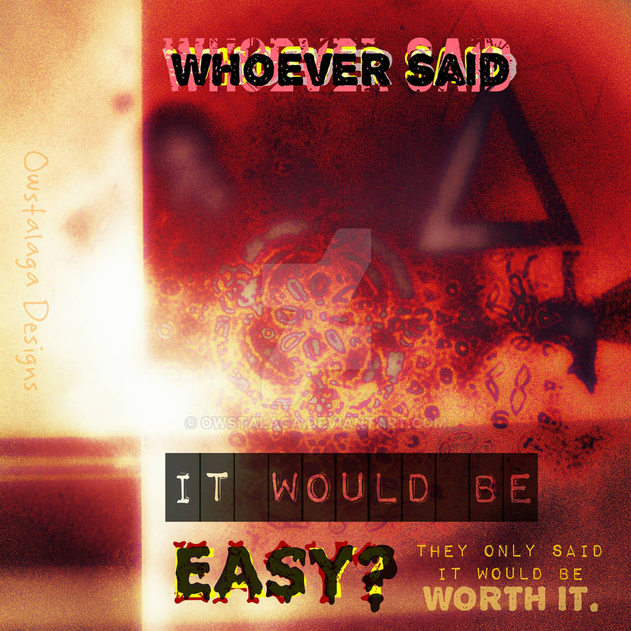 Not easy but worth it quote