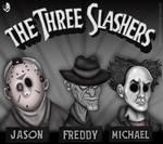THE THREE SLASHERS