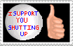 Support you shutting up stamp by HeadyMcDodd