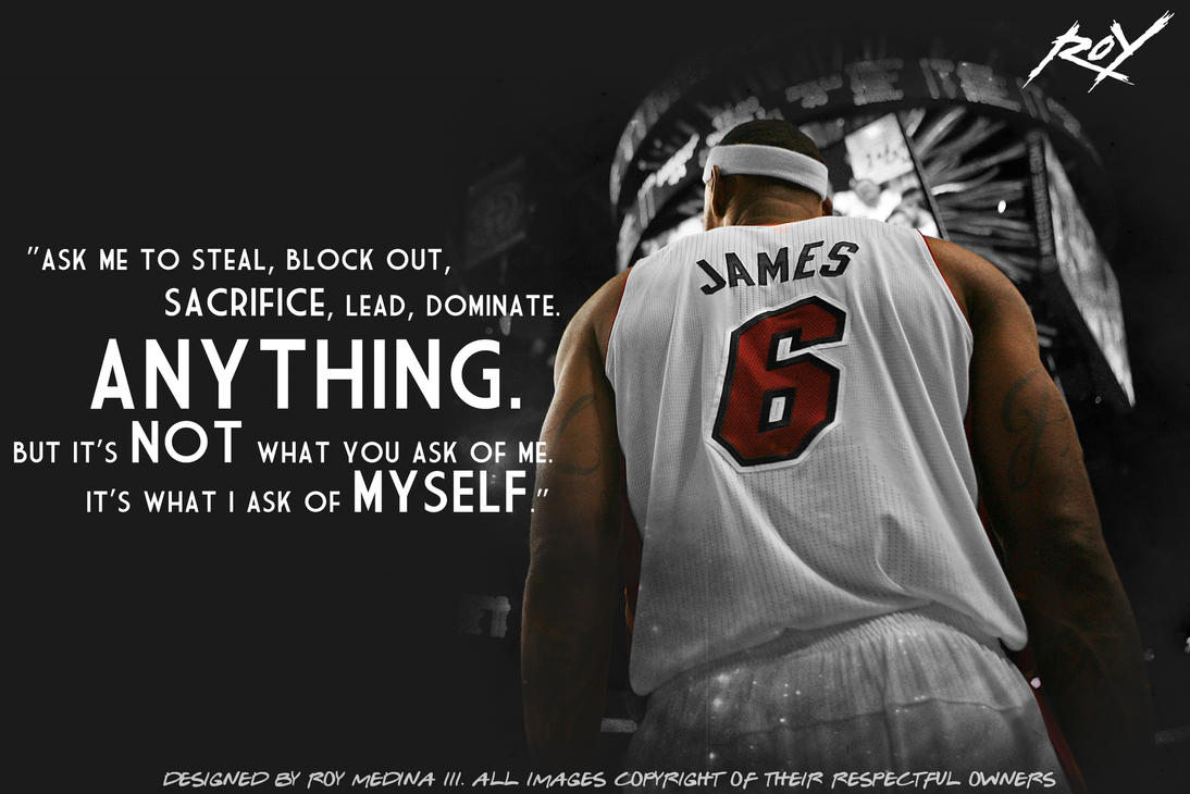 Lebron James Quote by Roy03x on DeviantArt
