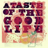 A Taste of the Good Lile by Diamara
