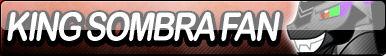 King Sombra Fan Button