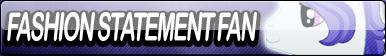 Fashion Statement Fan Button by Agent--Kiwi