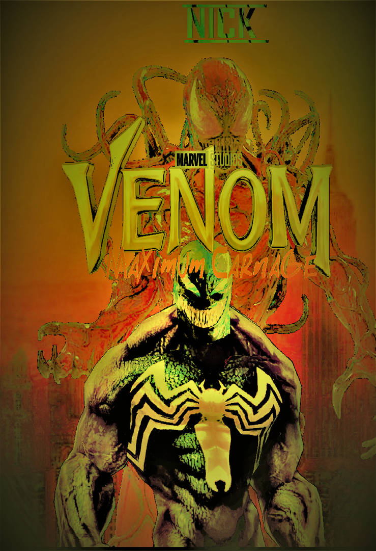 Venom 2 Maximum Carnage Poster 1 By Nicolascage49 On Deviantart