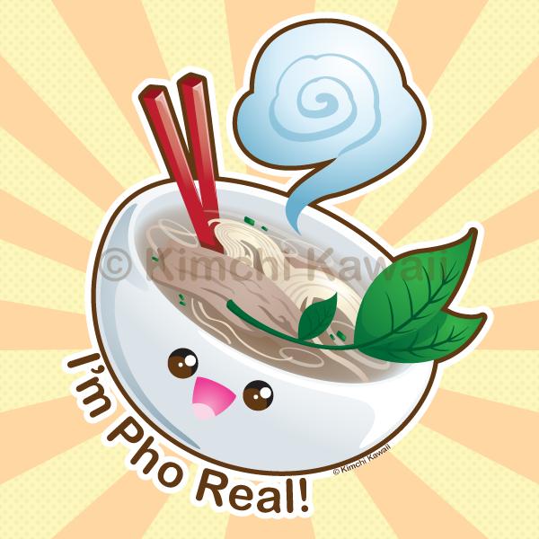 I'm Pho Real v2.0 by kimchikawaii