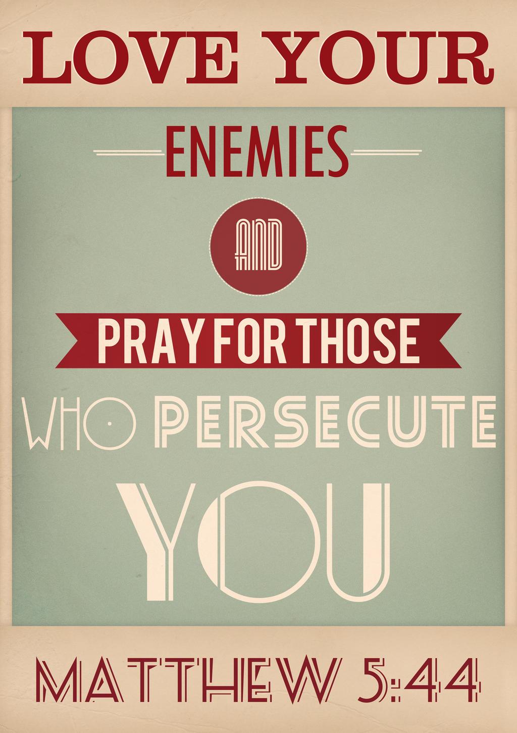 Matthew 5:44 by AManWithPhotoshop
