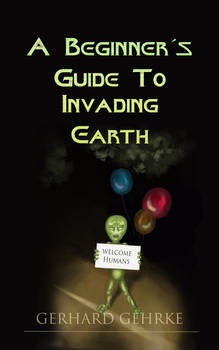 A Beginner's Guide to Invading Earth - Book Cover