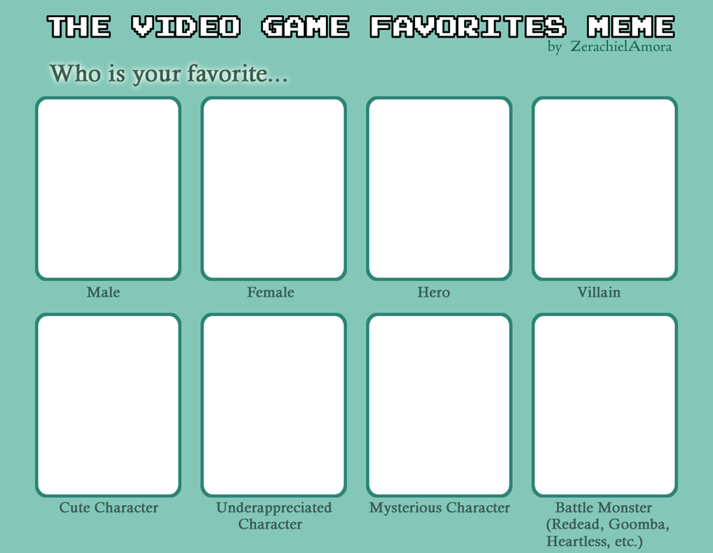 The Video Game Favorites Meme by ZerachielAmora