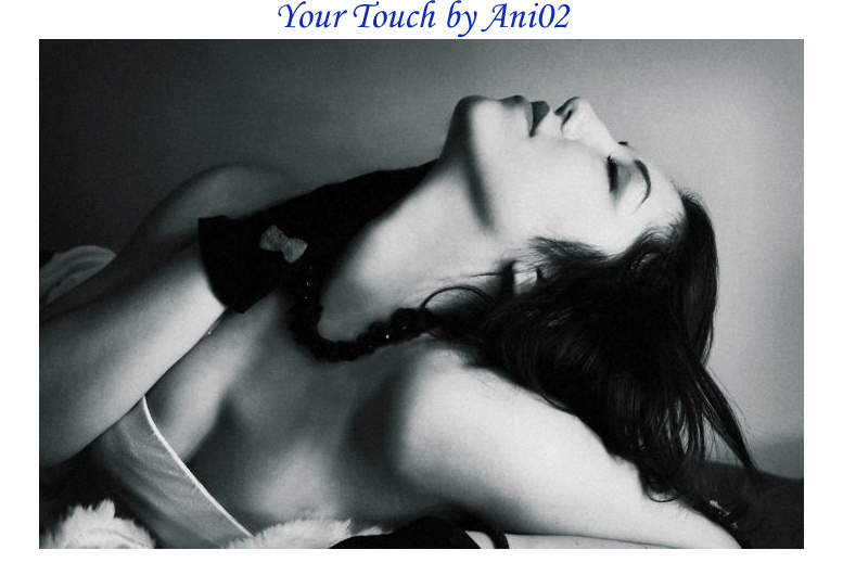 Your Touch by Ani02 by Women-Photos