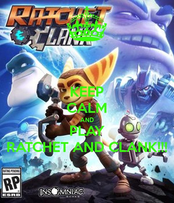 Keep calm, Ratchet and Clank. by MOTLEYLOMBAXCRUE666