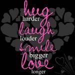 Hug Laugh Smile Love
