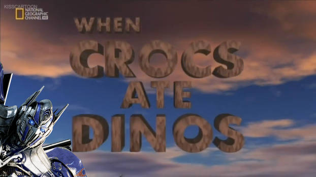 When Crocs Ate Dinos with your host Optimus Prime