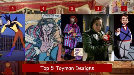 Top 5 Toyman Designs