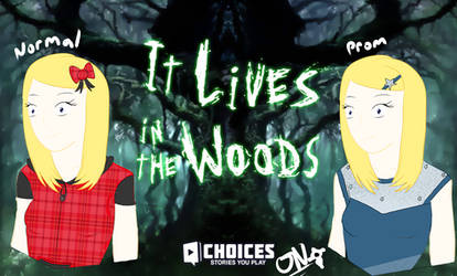 Cherry: It lives in the woods (Choices) by Cherry-the-ninja