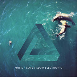 Music I Love - Slow Electronic