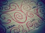 live love laugh.