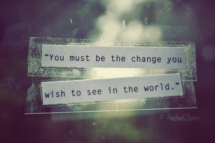 change the world. by this-is-the-life2905