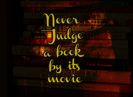 Never Judge a book by its movie by AMFdesigns