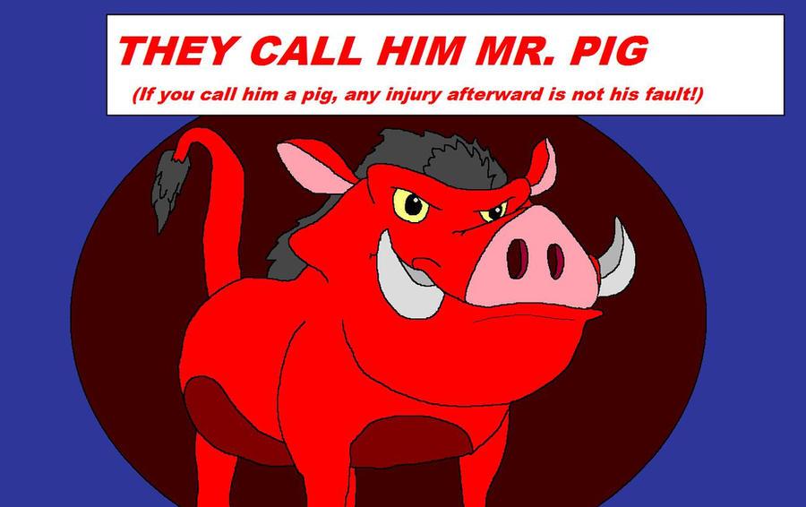 they_call_him_mr__pig_by_kylgrv-d4rihnn.