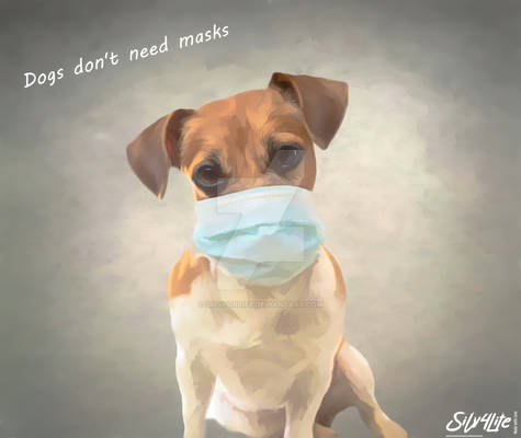 Dogs dont need Masks - Paint