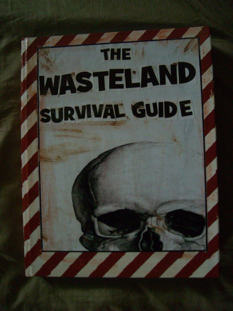 The Wasteland Survival Guide by electricwestern