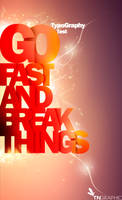 Go Fast And Break Things | TypoGraphy test by tngraphic
