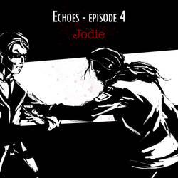 Echoes - Episode 4: Jodie