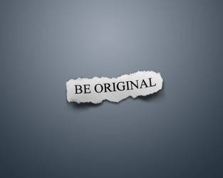Be Original ::Gray:: by darkpenner