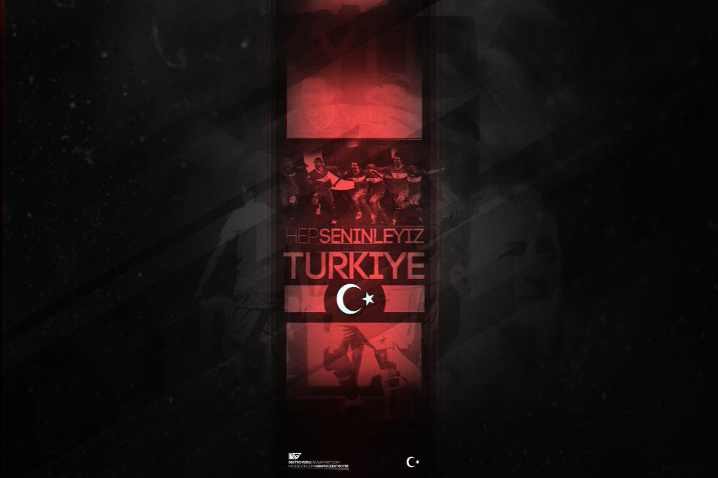 Hep Seninleyiz Turkiye by destroyer53