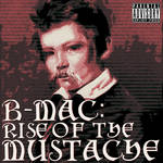 B-MAC: Rise of the Mustache by sedge