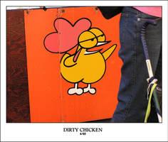 DIRTY CHICKEN by sedge