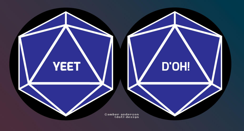 Magic D20's - Yeet and D'Oh