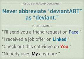PSA: Never Abbreviate 'deviantART' as 'deviant' by danlev