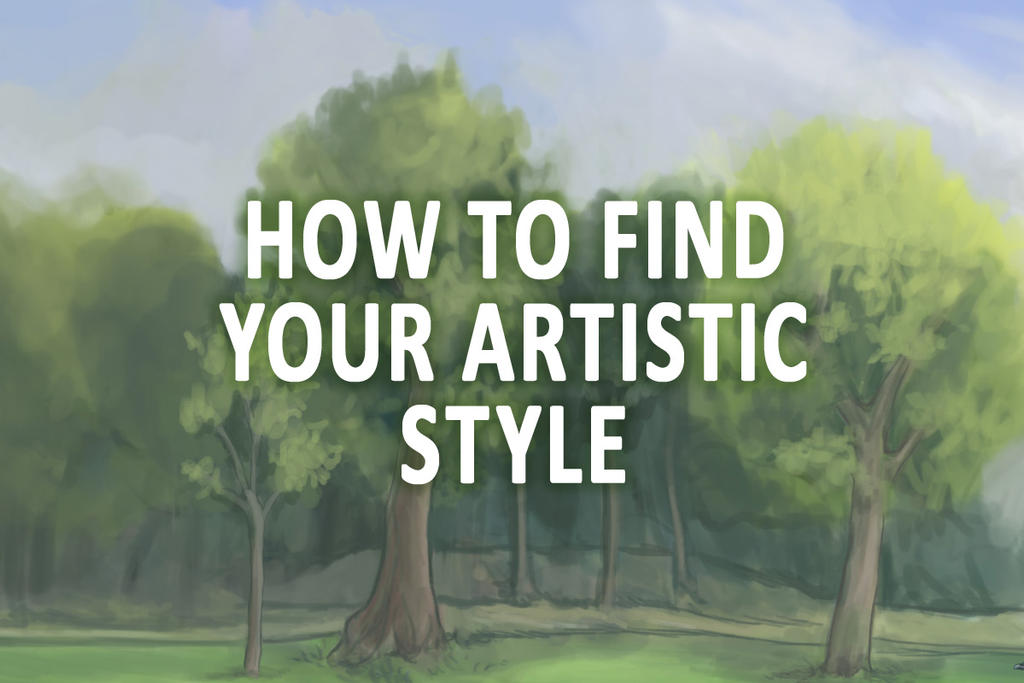 How To Find Your Artistic Style By Adriennecsedi On Deviantart