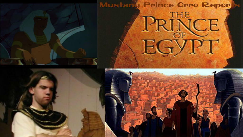 Mustang Prince Orro Reports The Prince of Egypt by