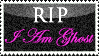 RIP I Am Ghost Stamp by BloodRedVampress